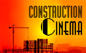 Construction Cinema